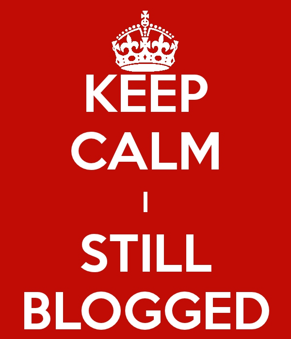 Keep Calm I Still Blogged